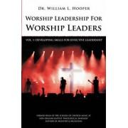 Worship Leadership for Worship Leaders by William L Hooper