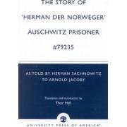 The Story of 'Hernan der Norweger' Auschwitz Prisoner #79235 by Thor Hall