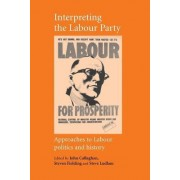 Interpreting the Labour Party by John Callaghan