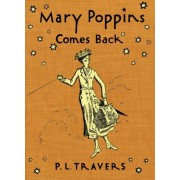 Mary Poppins Comes Back by Dr P L Travers