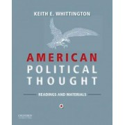 American Political Thought by William Nelson Cromwell Professor of Politics and the Director of Graduate Studies in the Department of Politics Keith E Whittington