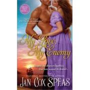 My Love, My Enemy by Jan Cox Speas