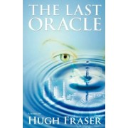 The Last Oracle by Professor Hugh Fraser