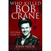 Who Killed Bob Crane? by John Hook