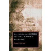Rereading the Sophists by Susan C Jarratt