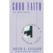 Good Faith and Other Essays by Joseph S. Catalano