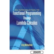 An Introduction to Functional Programming Through Lambda Calculus by Greg Michaelson