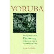 Yoruba-English/English-Yoruba Modern Practical Dictionary by Kayode J. Fakinlede