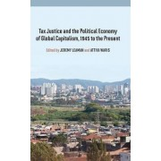 Tax Justice and the Political Economy of Global Capitalism, 1945 to the Present by Jeremy Leaman