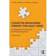 Cognitive-Behavioral Therapy for Adult ADHD by J. Russell Ramsay