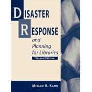 Disaster Response and Planning for Libraries by Miriam B. Kahn