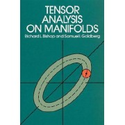 Tensor Analysis on Manifolds by Richard L. Bishop