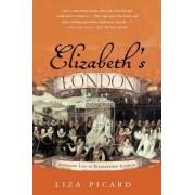 Elizabeth's London by Liza Picard