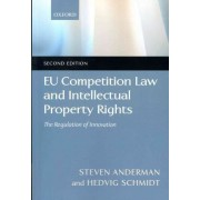 EU Competition Law and Intellectual Property Rights by Professor of Law Steve Anderman