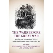 The Wars before the Great War by Dominik Geppert