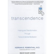Transcendence: Healing and Transformation Through Transcendental Meditation by Norman E. Rosenthal