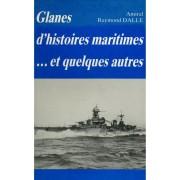 Glanes D'histoires Maritimes Et Quelques Autres / Dalle, Raymond / Réf: 26387