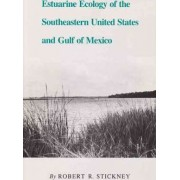 Estuarine Ecology of the Southeastern United States and Gulf of Mexico by Robert R. Stickney