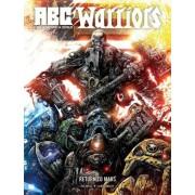 A.B.C. Warriors: Return to Mars by Pat Mills