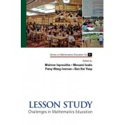 Lesson Study: Challenges In Mathematics Education (Series on Mathematics Education)