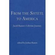 From the Shtetl to America by Joshua Rassen