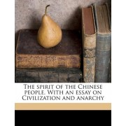 The Spirit of the Chinese People. with an Essay on Civilization and Anarchy by Hung-Ming Ku