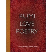 The Love Poems of Rumi by Nader Khalil