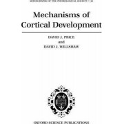 Mechanisms of Cortical Development by David Price