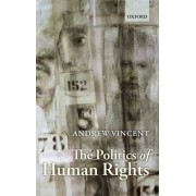The Politics of Human Rights by Andrew Vincent