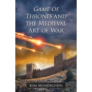 The Medieval Art of War and a Song of Ice and Fire