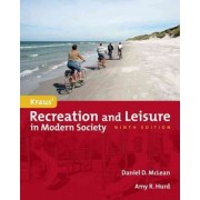 Kraus' Recreation And Leisure In Modern Society by Daniel D. McLean