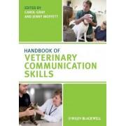 Handbook of Veterinary Communication Skills by Carol Gray