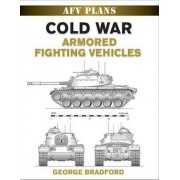 Cold War Armored Fighting Vehicles by George Bradford