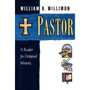 Pastor Reader for Ordained Ministry by Willimon