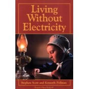 Living Without Electricity: People's Place Book No. 9 by Stephen Scott