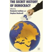 The Secret History of Democracy by Benjamin Isakhan
