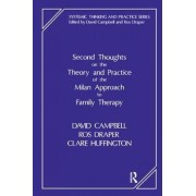 Second Thoughts on the Theory and Practice of the Milan Approach to Family Therapy by David Campbell