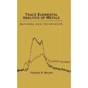 Trace Elemental Analysis of Metals by Thomas R. Dulski