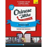 Learn Chinese with Mike Absolute Beginner Activity Book Seasons 1 & 2 by Mike Hainzinger