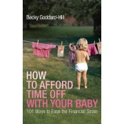 How to Afford Time Off with your Baby by Becky Goddard-Hill