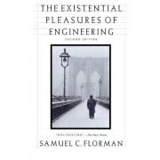 The Existential Pleasures of Engineering by Samuel C Florman