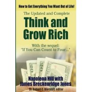Think and Grow Rich, Updated and Complete - with If You Can Count to Four... by Robert C. Worstell