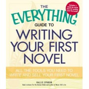 The Everything Guide to Writing Your First Novel by Hallie Ephron