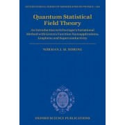 Quantum Statistical Field Theory by Norman J. Morgenstern Horing