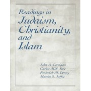 Readings in Judaism, Christianity and Islam by John Corrigan