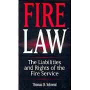 Fire Law by Thomas D. Schneid