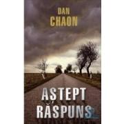 Astept raspuns - Dan Chaon