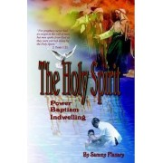 The Holy Spirit by Sammy Flanary