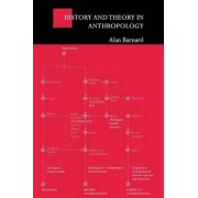 History and Theory in Anthropology by Alan Barnard