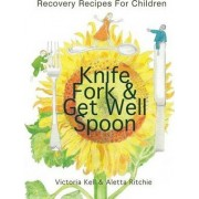 Knife, Fork & Get Well Spoon by Victoria Kell